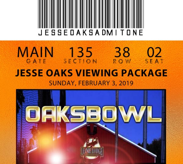 "Big Game Ticket For Jesse Oaks ""Oaksbowl"" 2019 General Viewing Ticket, February 3, 2019."